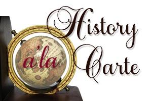 History a'la Carte